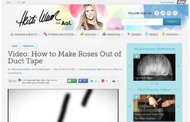 http://heidiklum.aol.com/category/show-your-love-parenting/video-how-to-make-roses-out-of-duct-tape/