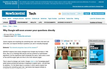 http://www.newscientist.com/article/mg21428676.400-why-google-will-soon-answer-your-questions-directly.html