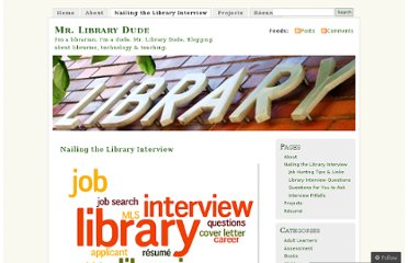 http://mrlibrarydude.wordpress.com/nailing-the-library-interview/