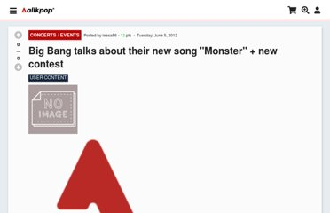 http://www.allkpop.com/2012/06/big-bang-talks-about-their-new-song-monster-new-contest