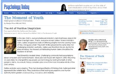 http://www.psychologytoday.com/blog/the-moment-youth/201206/the-art-positive-skepticism