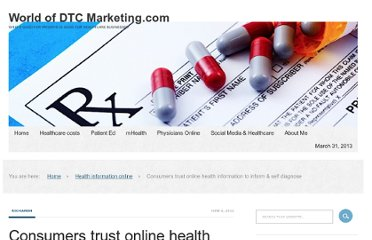 http://worldofdtcmarketing.com/consumers-trust-online-health-information-to-inform-self-diagnose/health-information-online/