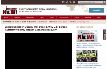 http://www.democracynow.org/2012/6/6/joseph_stiglitz_on_occupy_wall_street