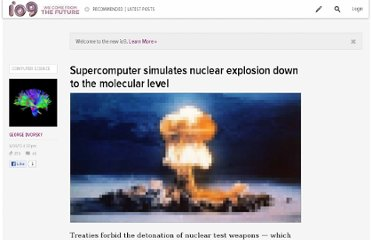 http://io9.com/5916320/supercomputer-simulates-nuclear-explosion-down-to-the-molecular-level