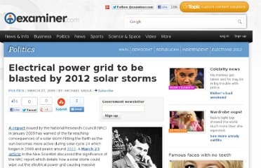 http://www.examiner.com/article/electrical-power-grid-to-be-blasted-by-2012-solar-storms