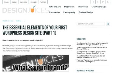 http://www.designjuices.co.uk/2010/03/the-essential-elements-of-your-first-wordpress-design-site-part-1/