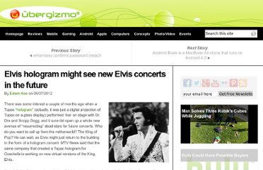 http://www.ubergizmo.com/2012/06/elvis-hologram-might-see-new-elvis-concerts-in-the-future/