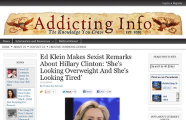 http://www.addictinginfo.org/2012/06/06/ed-klein-makes-sexist-remarks-about-hillary-clinton-shes-looking-overweight-and-shes-looking-tired/