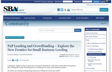 http://www.sba.gov/community/blogs/p2p-lending-and-crowdfunding-%E2%80%93-explore-new-frontier-small-business-lending