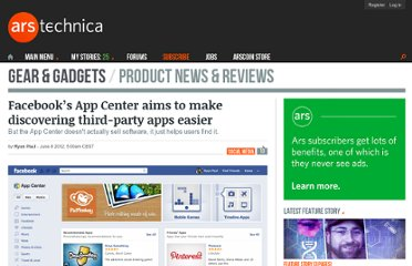 http://arstechnica.com/gadgets/2012/06/facebooks-app-center-aims-to-make-discovering-third-party-apps-easier/