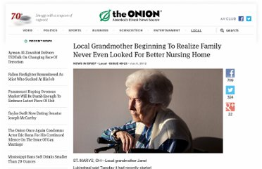 http://www.theonion.com/articles/local-grandmother-beginning-to-realize-family-neve,28454/