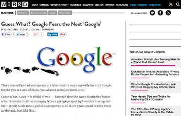 http://www.wired.com/business/2010/03/guess-what-google-fears-the-next-google/