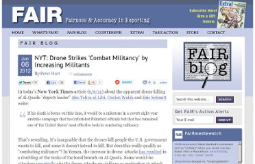 http://www.fair.org/blog/2012/06/06/nyt-drone-strikes-combat-militancy-by-increasing-militants/