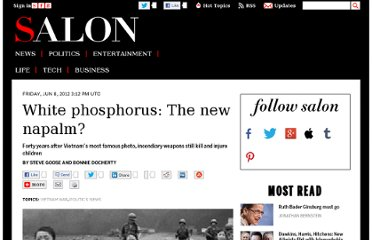 http://www.salon.com/2012/06/08/white_phosphorous_the_new_napalm/