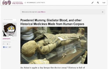 http://io9.com/5917027/powdered-mummy-gladiator-blood-and-other-historical-medicines-made-from-human-corpses