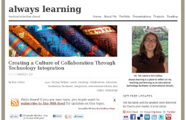 http://kimcofino.com/blog/2010/03/20/creating-a-culture-of-collaboration-through-technology-integration/
