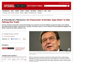http://www.spiegel.de/international/world/a-president-s-memoirs-ex-chancellor-schroeder-says-bush-is-not-telling-the-truth-a-728217.html