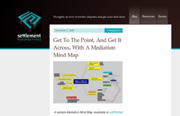 http://www.settlementperspectives.com/2008/12/get-to-the-point-and-get-it-across-with-a-mediation-mind-map/