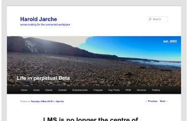 http://www.jarche.com/2010/05/lms-is-no-longer-the-centre-of-the-universe/