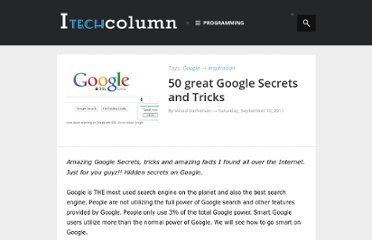 http://www.itechcolumn.com/2011/09/google-secrets-and-tricks.html