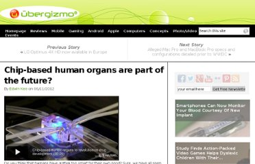 http://www.ubergizmo.com/2012/06/chip-based-human-organs-are-part-of-the-future/