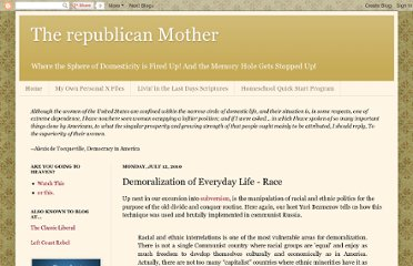http://therepublicanmother.blogspot.com/2010/07/demoralization-of-everyday-life-race.html
