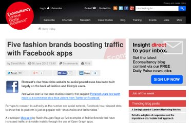 http://econsultancy.com/uk/blog/10051-five-fashion-brands-boosting-traffic-with-facebook-apps