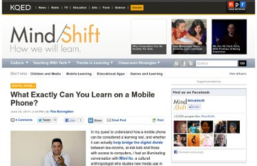 http://blogs.kqed.org/mindshift/2011/06/what-exactly-can-you-learn-on-a-mobile-phone/