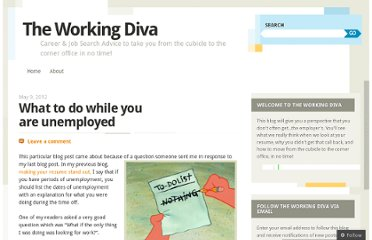 http://theworkingdiva.com/2012/05/09/what-to-do-while-you-are-unemployed/