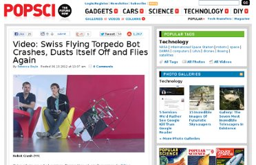 http://www.popsci.com/technology/article/2012-06/video-swiss-flying-torpedo-bot-crashes-dusts-itself-and-flies-again