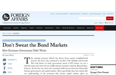 http://www.foreignaffairs.com/articles/137711/layna-mosley/dont-sweat-the-bond-markets?cid=soc-twitter-in-snapshots-_dont_sweat_the_bond_markets-061312