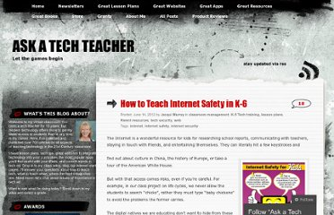 http://askatechteacher.wordpress.com/2012/06/14/how-to-teach-internet-safety-in-k-6/