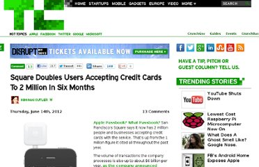 http://techcrunch.com/2012/06/14/square-doubles-users-accepting-credit-cards-to-2-million-in-six-months/