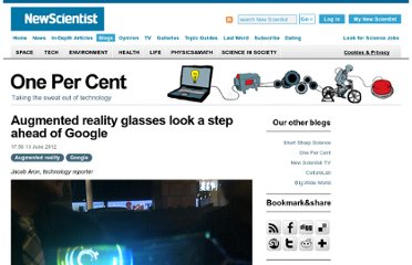 http://www.newscientist.com/blogs/onepercent/2012/06/vuzix-smart-glasses.html