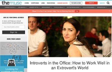 http://www.thedailymuse.com/career/surviving-as-an-introvert-in-an-extroverts-world/