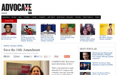 http://www.advocate.com/news/daily-news/2010/08/13/saving-fourteenth-amendment-bigotry