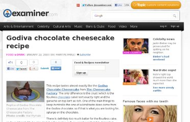 http://www.examiner.com/article/godiva-chocolate-cheesecake-recipe