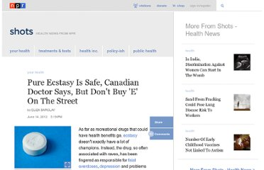 http://www.npr.org/blogs/health/2012/06/14/155033464/canadian-health-official-says-pure-ecstasy-is-safe
