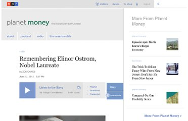 http://www.npr.org/blogs/money/2012/06/12/154872185/remembering-elinor-ostrom-nobel-laureate