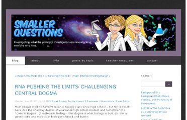 http://www.smallerquestions.org/blog/2011/5/23/rna-pushing-the-limits-challenging-central-dogma.html
