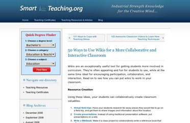 http://www.smartteaching.org/blog/2008/08/50-ways-to-use-wikis-for-a-more-collaborative-and-interactive-classroom/
