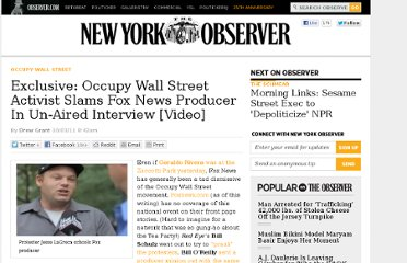 http://observer.com/2011/10/exclusive-occupy-wall-street-activist-slams-fox-news-anchor-in-un-aired-interview-video/