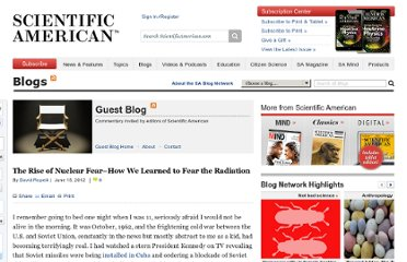 http://blogs.scientificamerican.com/guest-blog/2012/06/15/the-rise-of-nuclear-fear-how-we-learned-to-fear-the-bomb/