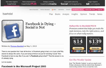 http://www.baekdal.com/opinion/facebook-is-dying-social-is-not/