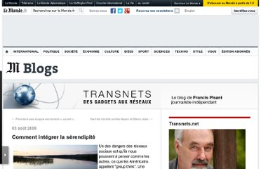 http://pisani.blog.lemonde.fr/2009/08/03/comment-integrer-la-serendipite/