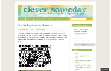 http://cleversomeday.wordpress.com/2009/05/24/new-free-dingbat-font-for-die-cutters/
