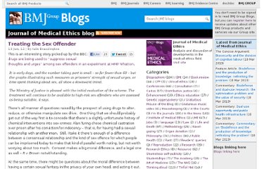 http://blogs.bmj.com/medical-ethics/2012/06/13/treating-the-sex-offender/