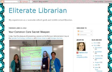 http://e-literatelibrarian.blogspot.com/2012/06/your-common-core-secret-weapon.html