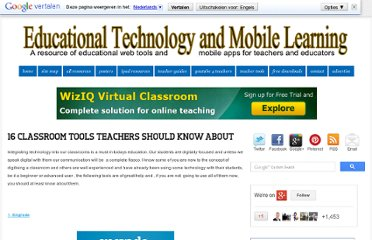 http://www.educatorstechnology.com/2012/06/16-classroom-tools-teachers-should-know.html