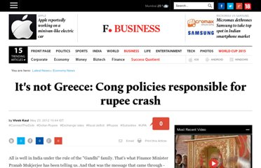 http://www.firstpost.com/economy/dont-blame-greece-cong-policies-responsible-for-rupees-crash-318280.html